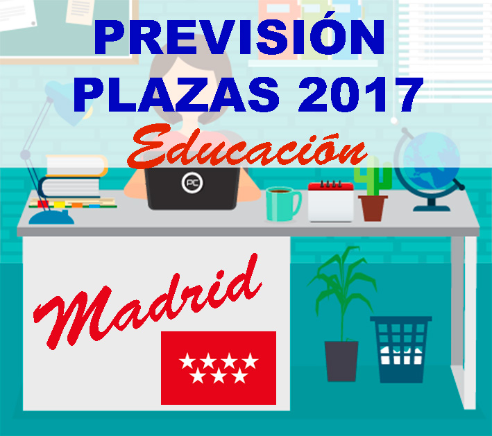 Previsi n convocatoria 2017 2018 2019 educaci n madrid for Convocatoria para plazas docentes 2017