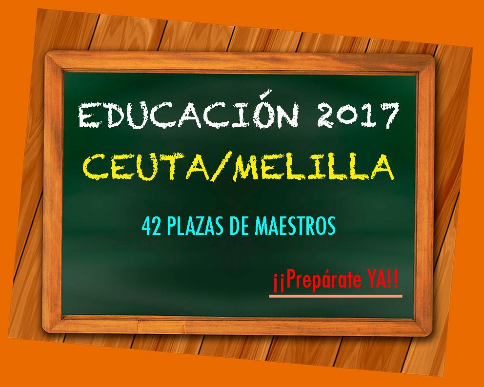 Convocatoria educaci n 2017 ceuta y melilla grupo venfor for Convocatoria de plazas docentes 2017